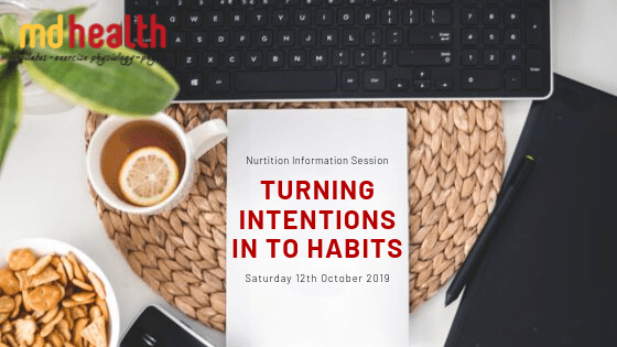 MD Health Nutrition Information Session: Turning Intentions in to Habits